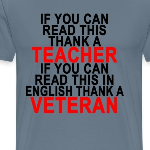 if_you_can_read_this_thank_a_teacher_if_ - Men's Premium T-Shirt
