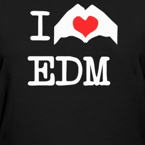 I Love Heart Edm - Women's T-Shirt