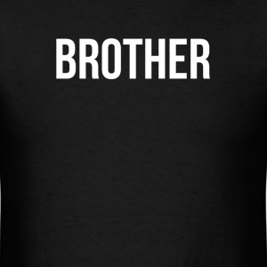 FATHER MOTHER SON DAUGHTER BROTHER SISTER FAMILY T-Shirts - Men's T-Shirt