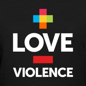 More Love. Less Violence. - Women's T-Shirt