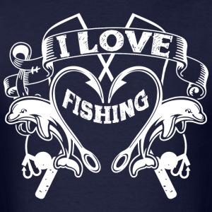 I Love Fishing T-Shirts - Men's T-Shirt