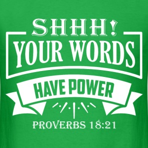 Shhh! Your Words Have Power - Men's T-Shirt
