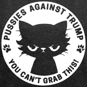 Pussies against trump - Women´s Rolled Sleeve Boxy T-Shirt
