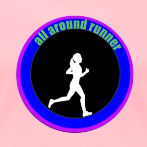 the all around runner T-Shirts - Women's Premium T-Shirt