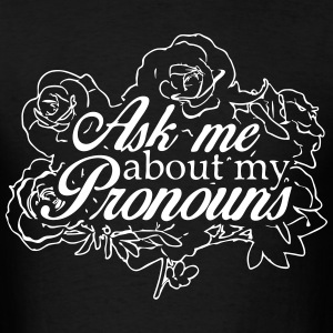 Ask me about my pronouns - Men's T-Shirt