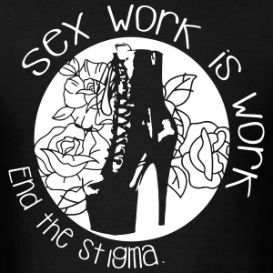 Sex work is work - end the stigma - Men's T-Shirt