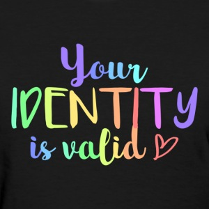 Your identity is valid - Women's T-Shirt