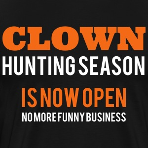 Clown Hunting Season is now Open - No more funny T-Shirts - Men's Premium T-Shirt