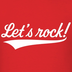 Let's Rock! (Rock 'n' Roll Music) T-Shirts - Men's T-Shirt