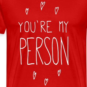 You're my person - Men's Premium T-Shirt