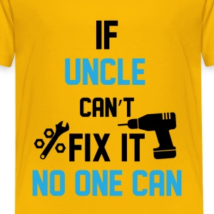 If Uncle Can't Fix It No Kids' Shirts - Kids' Premium T-Shirt