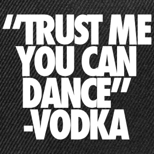 Trust Me You Can Dance Vodka - Snap-back Baseball Cap