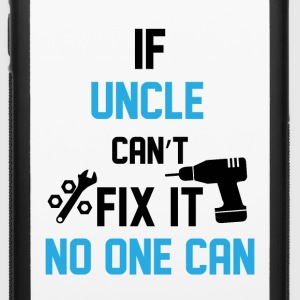 If Uncle Can't Fix It No Phone & Tablet Cases - iPhone 6/6s Rubber Case