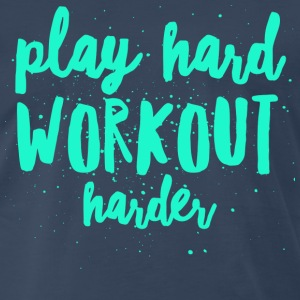 Play Hard Workout Harder - Men's Premium T-Shirt