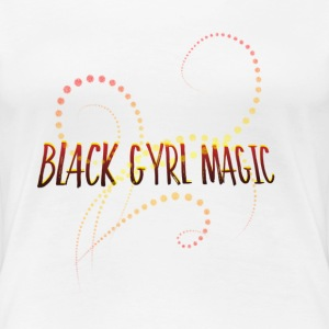 BLACK GYRL MAGIC T-Shirts - Women's Premium T-Shirt