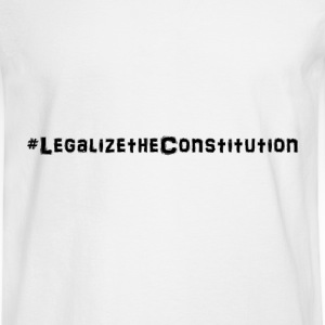 #LegalizetheConstitution - Men's Long Sleeve T-Shirt
