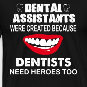 Dental Assistants Shirt - Men's Premium T-Shirt