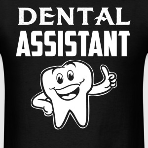 Dental Assistant Tshirt - Men's T-Shirt