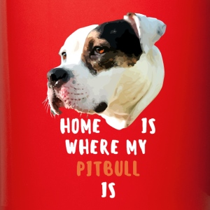 Home is where my Pitbull is Dogs Ver .2 T-shirt Mugs & Drinkware - Full Color Mug
