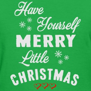 Have yourself merry xmas T-Shirts - Women's T-Shirt