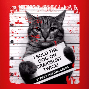 I Sold The Dog On Craigslist Twice! Cats T-shirt Mugs & Drinkware - Full Color Mug