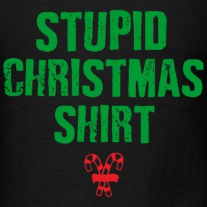 Stupid Christmas Shirt T-Shirts - Men's T-Shirt