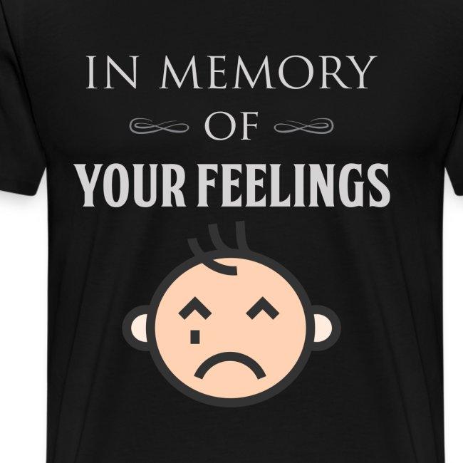 In Memory of Your Feelings