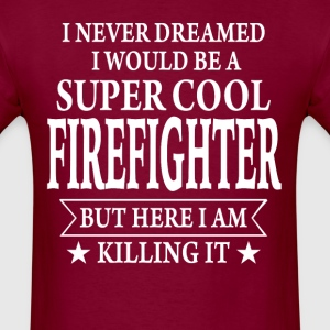 Super Cool Firefighter - Men's T-Shirt