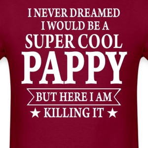 Super Cool Pappy - Men's T-Shirt