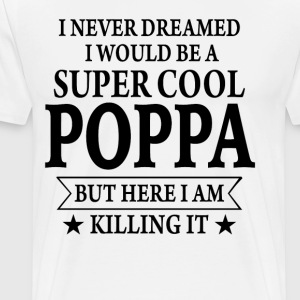 Super Cool Poppa - Men's Premium T-Shirt