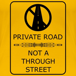 Private Road - Women's Premium T-Shirt