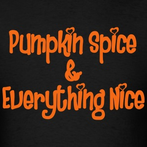 PUMPKIN SPICE AND EVERYTHING NICE T-Shirts - Men's T-Shirt