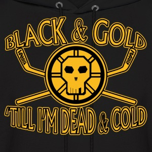 Back and Gold 'Till I'm Dead and Cold Hoodies - Men's Hoodie