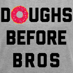Doughs Before Bros Funny Quote T-Shirts - Women´s Rolled Sleeve Boxy T-Shirt