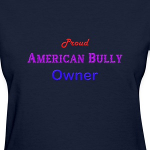 Proud American Bully Owner Women's T-shirt - Women's T-Shirt