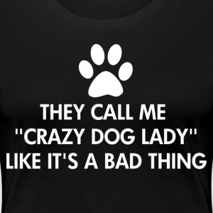 Crazy Dog Lady White - Women's Premium T-Shirt