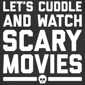 Cuddle Scary Movies Funny Quote Aprons - Adjustable Apron