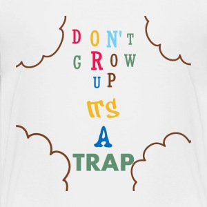 Don't grow up it's a Trap Kids' Shirts - Kids' Premium T-Shirt
