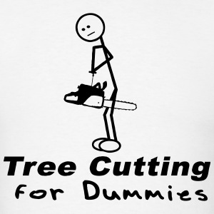 Tree Cutting for Dummies - Men's T-Shirt