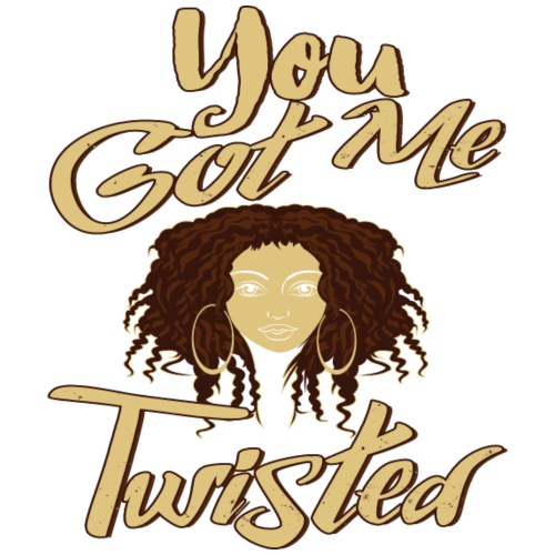 You Got Me Twisted