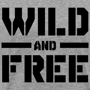 Wild and Free T-Shirts - Men's Premium T-Shirt