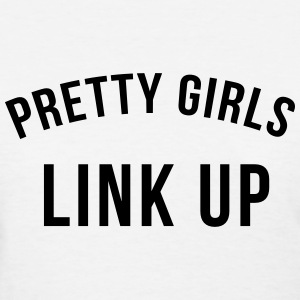 Pretty girls link up T-Shirts - Women's T-Shirt