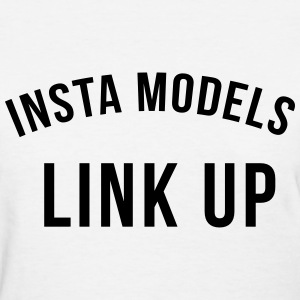 Insta models link up T-Shirts - Women's T-Shirt