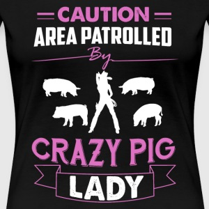 Crazy Pig Lady Shirts - Women's Premium T-Shirt
