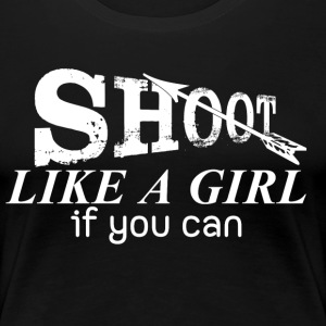 Shoot Like A Girl Archery - Women's Premium T-Shirt