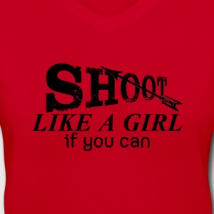 Shoot Like A Girl - Women's V-Neck T-Shirt