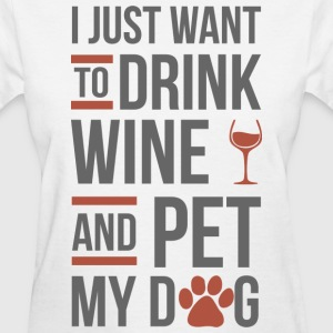 Drink Wine And Pet My Dog T-Shirts - Women's T-Shirt