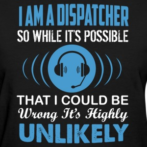 I Am A Dispatcher Shirts - Women's T-Shirt