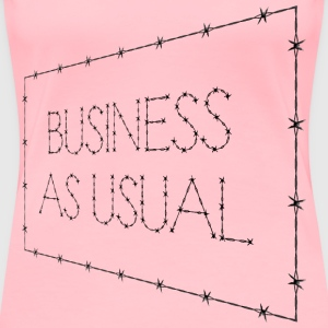 Business As Usual Sign Perspective - Women's Premium T-Shirt