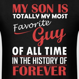 My Son Is My Favorite Guy - Men's T-Shirt